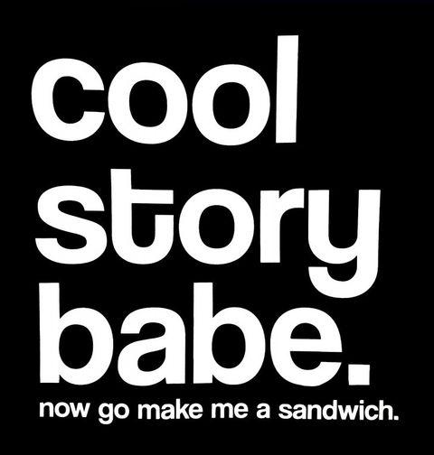 """Obrázek produktu Pánské tričko """"Cool story babe, ale teď mi běž udělat sendvič"""""""
