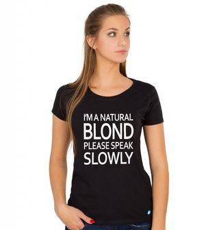 Obrázek 1 produktu Dámské tričko Natural Blond Speak Slowly