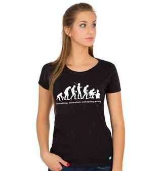 Obrázek 1 produktu Dámské tričko Evoluce? Někde se muselo něco pořádně pokazit!