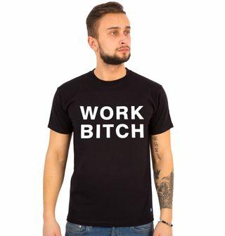 Obrázek 1 produktu Pánské tričko Work Bitch