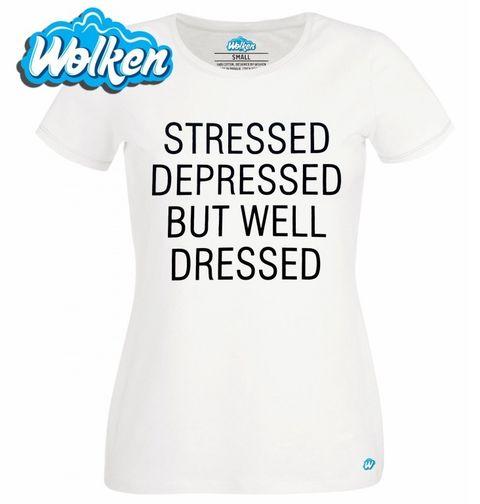 Obrázek produktu Dámské tričko Stressed depressed but well dressed