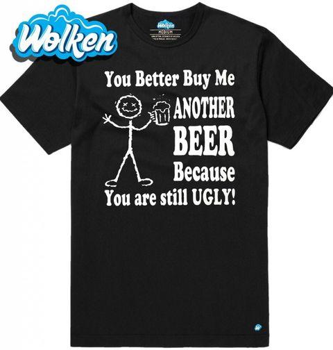Obrázek produktu Pánské tričko Raději mi kup další pivo...protože jsi pořád ošklivá!