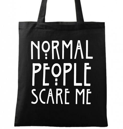 """Obrázek produktu Bavlněná taška Normální lidé mě děsí """"Normal People Scare Me"""""""