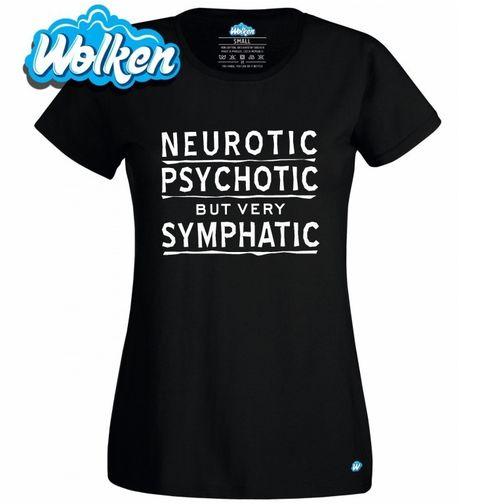 Obrázek produktu Dámské tričko Neurotický, psychotický, ale velmi sympatický!