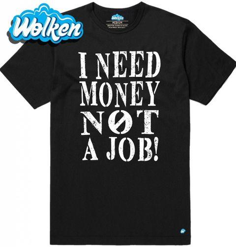 """Obrázek produktu Pánské tričko """"Potřebuju peníze, ne práci"""" I need Money not a Job"""